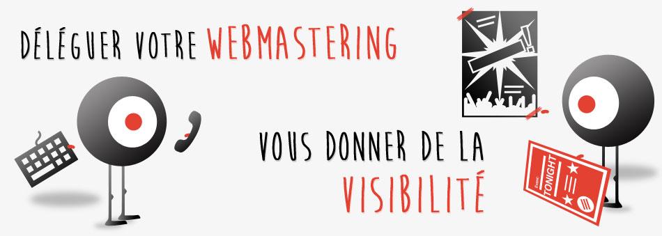 Déléguer votre webmastering, vous donner de la visibilité
